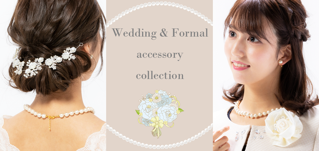 Wedding&Formal accessory collection